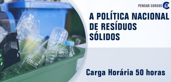 Saiba mais sobre o curso A Política Nacional de Resíduos Sólidos