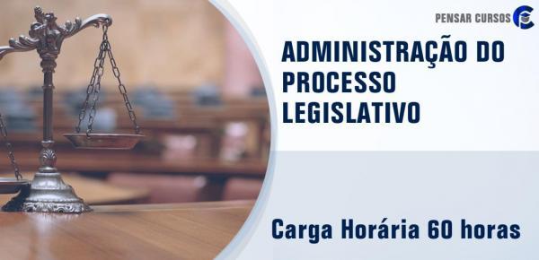 Saiba mais sobre o curso Administração do Processo Legislativo