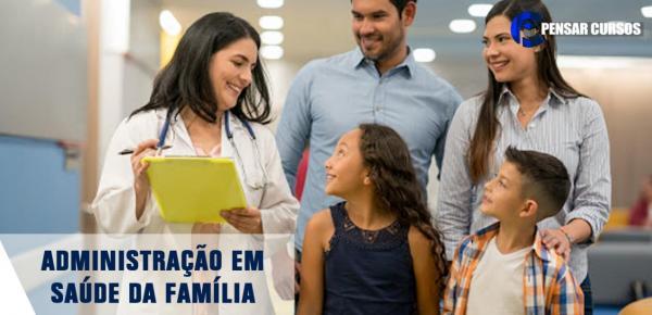 Saiba mais sobre o curso Administração em Saúde da Família