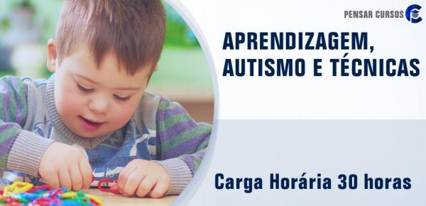 Saiba mais sobre o curso Aprendizagem, Autismo e Técnicas