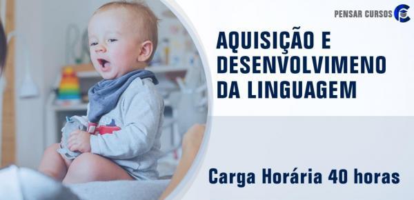 Saiba mais sobre o curso Aquisição e Desenvolvimento da Linguagem