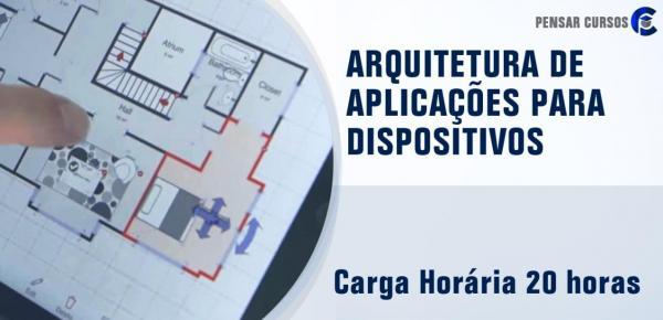 Saiba mais sobre o curso Arquitetura de Aplicações para Dispositivo Móveis