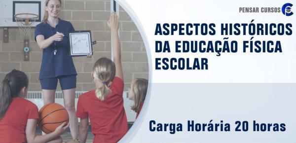 Saiba mais sobre o curso Aspectos Históricos da Educação Física Escolar