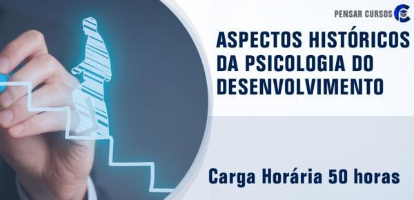 Saiba mais sobre o curso Aspectos Históricos da Psicologia do Desenvolvimento