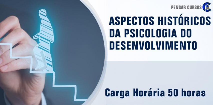 Aspectos Históricos da Psicologia do Desenvolvimento