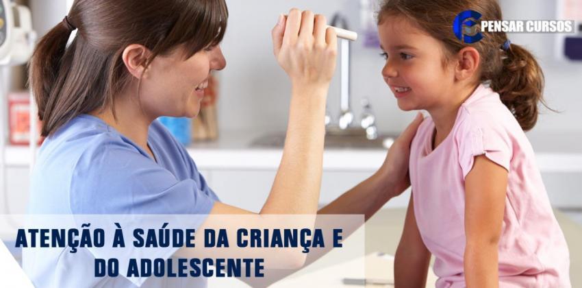 Atenção à Saúde da Criança e do Adolescente