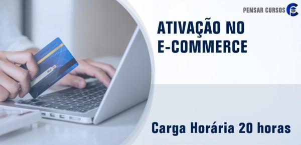 Saiba mais sobre o curso Ativação no E-commerce