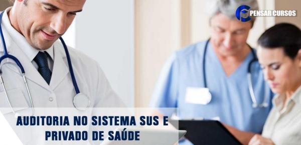 Saiba mais sobre o curso Auditoria no Sistema SUS  e Privado de Saúde