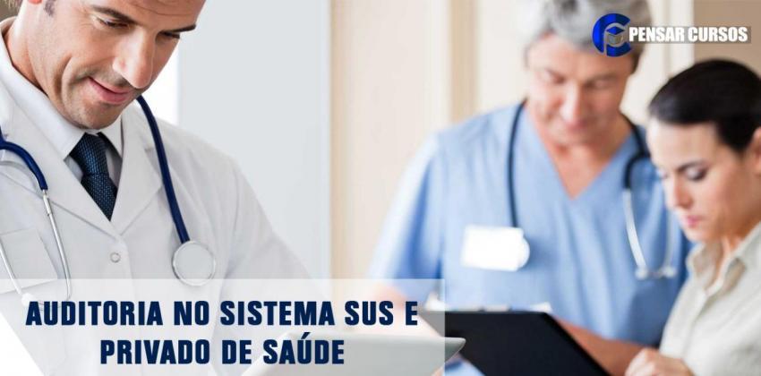 Auditoria no Sistema SUS  e Privado de Saúde