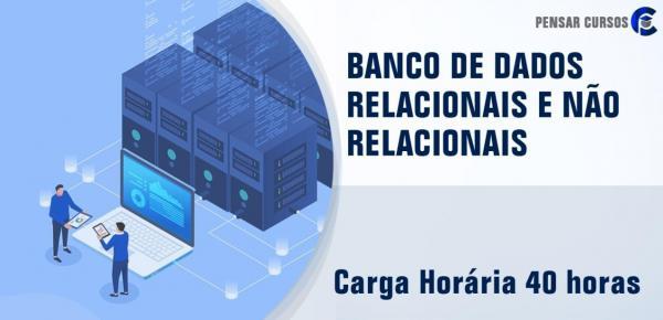 Saiba mais sobre o curso Banco de Dados Relacionais e Não Relacionais