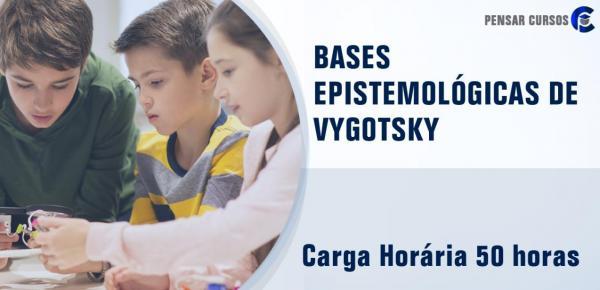 Saiba mais sobre o curso Bases Epistemológicas de Vygotsky