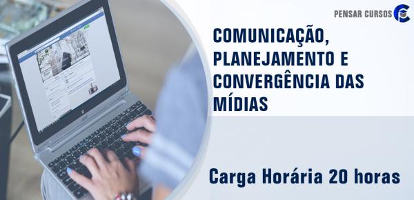 Saiba mais sobre o curso Comunicação, Planejamento e Convergência das Mídias