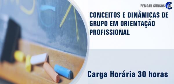 Saiba mais sobre o curso Conceitos e Dinâmicas de Grupo em Orientação Profissional