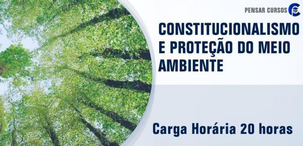 Saiba mais sobre o curso Constitucionalismo e Proteção do Meio Ambiente