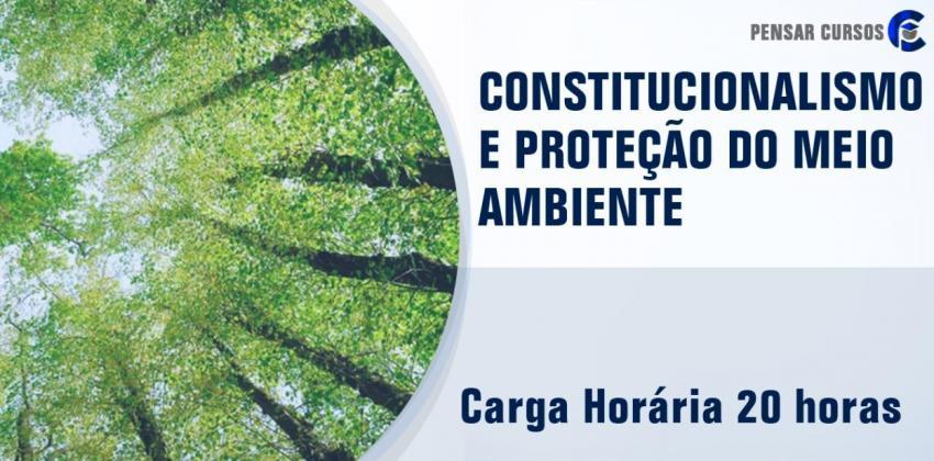 Constitucionalismo e Proteção do Meio Ambiente