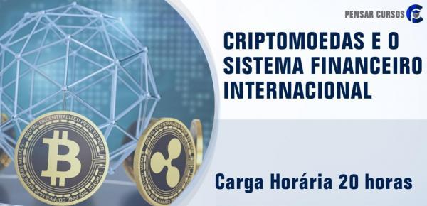 Saiba mais sobre o curso Criptomoedas e o Sistema Financeiro Internacional