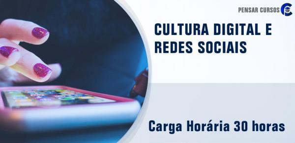 Saiba mais sobre o curso Cultura Digital e Rede Sociais
