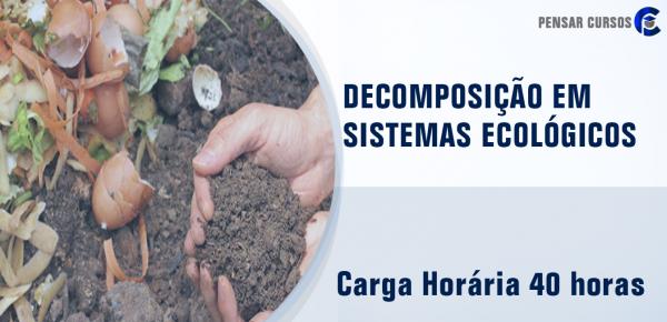 Saiba mais sobre o curso Decomposição em Sistemas Ecológicos