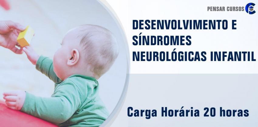 Desenvolvimento e Síndromes Neurológicas infantil