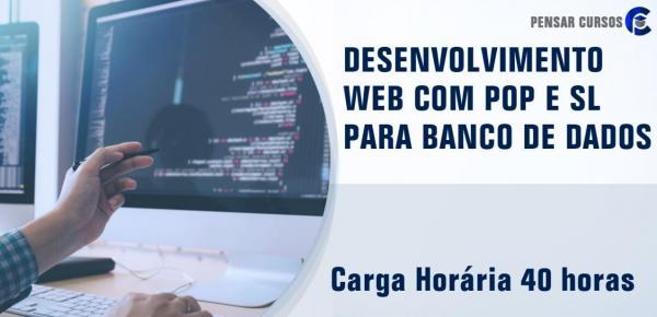 Saiba mais sobre o curso Desenvolvimento Web com Pop e SL para Banco de Dados
