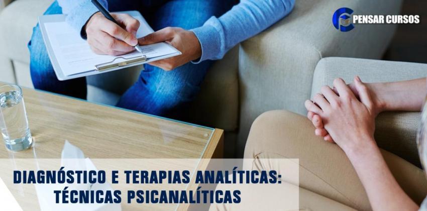 Diagnóstico e Terapias Analíticas: Técnicas Psicanalíticas