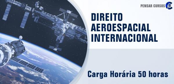 Saiba mais sobre o curso Direito Aeroespacial Internacional