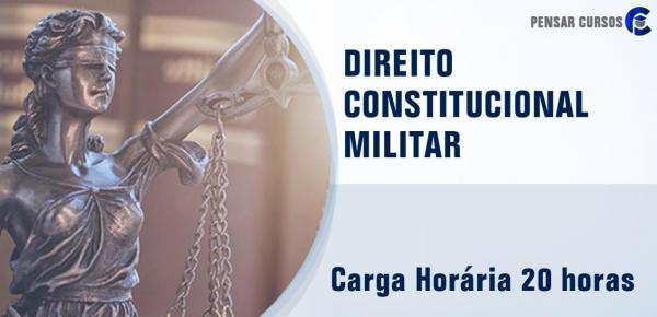 Saiba mais sobre o curso Direito Constitucional Militar