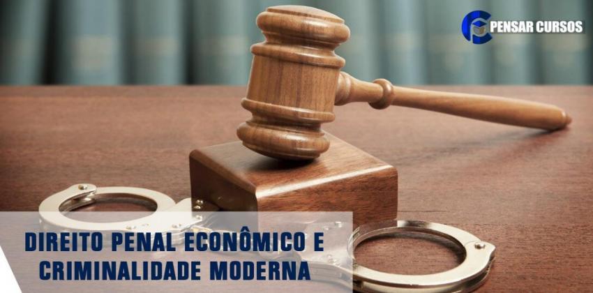 Direito Penal Econômico e Criminalidade Moderna