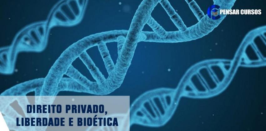 Direito Privado, Liberdade e Bioética