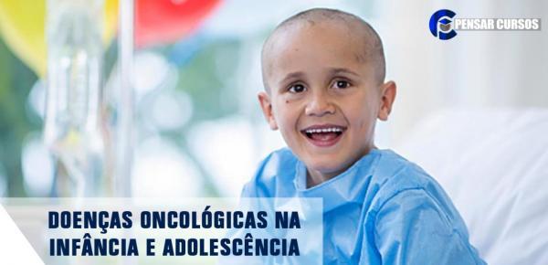 Saiba mais sobre o curso Doenças Oncológicas na Infância e Adolescência