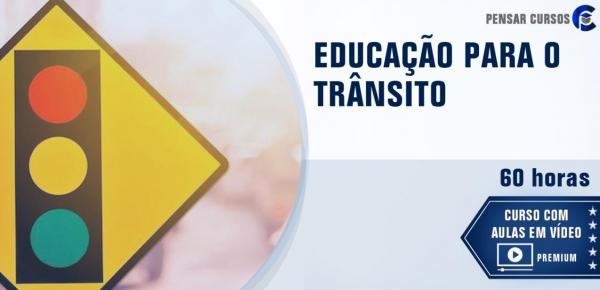 Saiba mais sobre o curso Educação para o trânsito