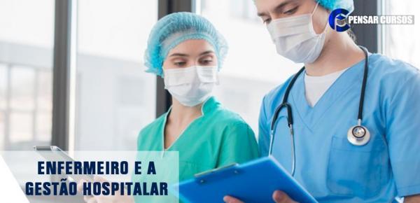 Saiba mais sobre o curso Enfermeiro e a Gestão Hospitalar