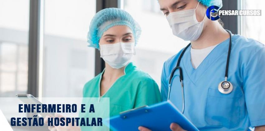 Enfermeiro e a Gestão Hospitalar