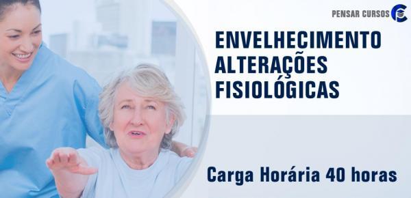 Saiba mais sobre o curso Envelhecimento - Alterações Fisiológicas