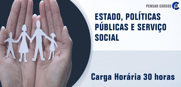 Saiba mais sobre o curso  Estado, Políticas Públicas e Serviço Social