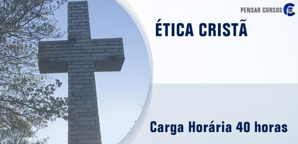 Saiba mais sobre o curso Ética Cristã
