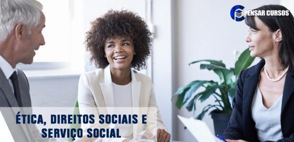 Saiba mais sobre o curso Ética, Direitos Sociais e Serviço Social