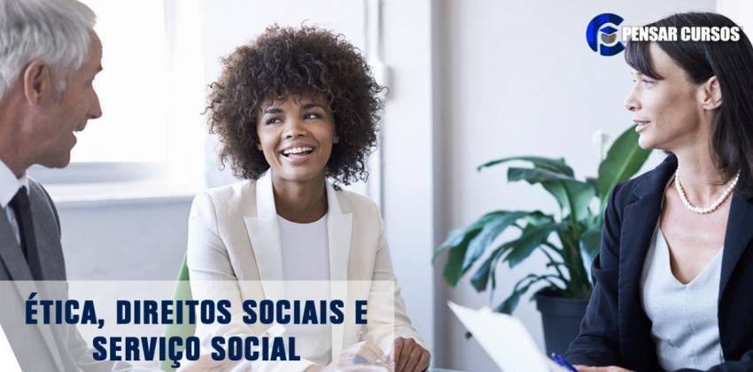 Ética, Direitos Sociais e Serviço Social