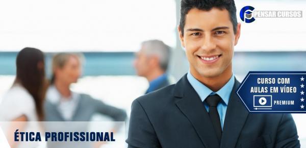 Saiba mais sobre o curso Ética Profissional