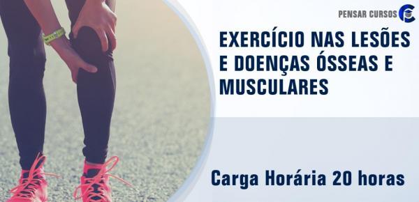 Saiba mais sobre o curso Exercício nas Lesões e Doenças Ósseas e Musculares