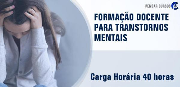 Saiba mais sobre o curso Formação Docente para Transtornos Mentais