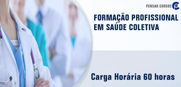 Saiba mais sobre o curso Formação Profissional em Saúde Coletiva