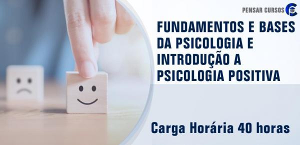 Saiba mais sobre o curso Fundamentos e Bases da Psicologia e Introdução a Psicologia Positiva