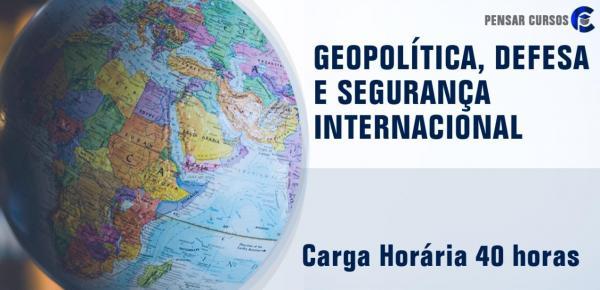 Saiba mais sobre o curso Geopolítica, Defesa e Segurança Internacional