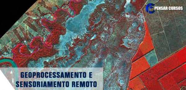 Saiba mais sobre o curso Geoprocessamento e Sensoriamento Remoto