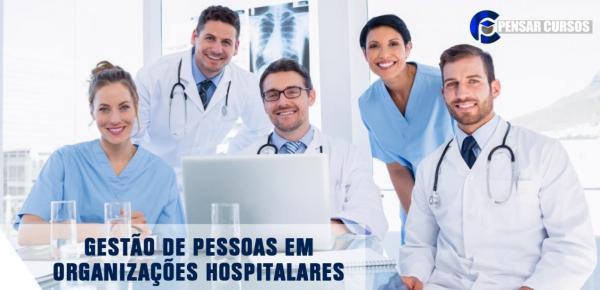 Saiba mais sobre o curso Gestão de Pessoas em Organizações Hospitalares