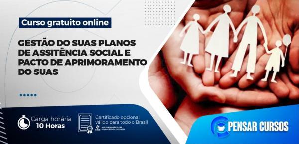 Saiba mais sobre o curso Gestão do SUAS Planos de Assistência Social e Pacto de Aprimoramento do SUAS