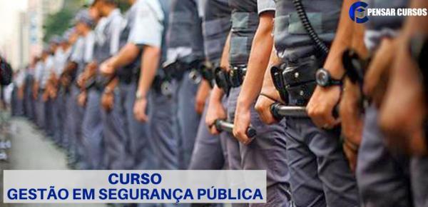 Saiba mais sobre o curso Gestão em Segurança Pública