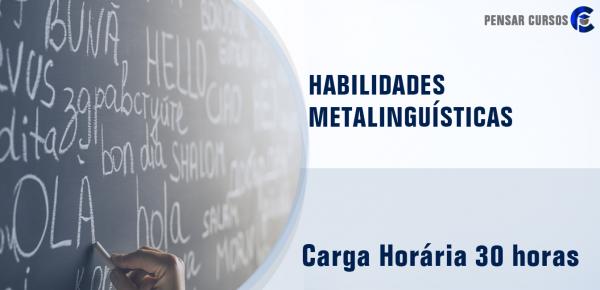 Saiba mais sobre o curso Habilidades Metalinguísticas