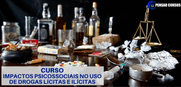 Saiba mais sobre o curso Impactos psicossociais no uso drogas lícitas e ilícitas